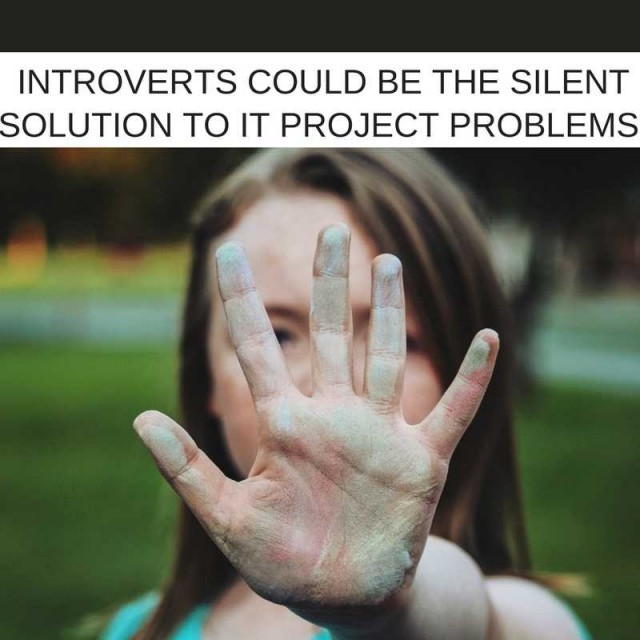 How-introverts-could-be-the-silent-solution-to-IT-project-management-problems