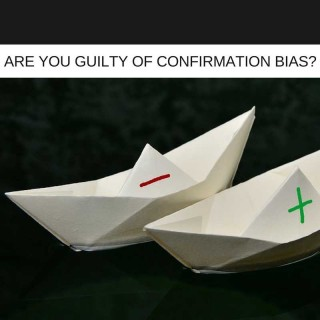 Five Steps To Prevent Confirmation Bias Impacting Your IT Project Success