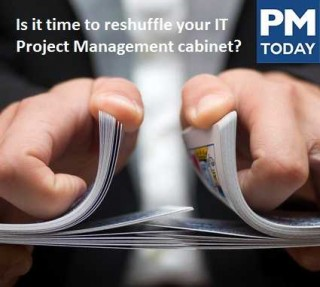 Is it time to reshuffle your IT Project Management cabinet?