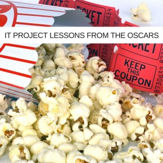 What Can IT Project Leaders Learn From The Oscars?