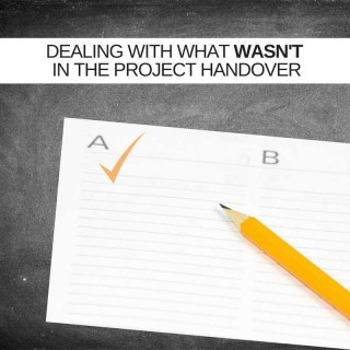 How-to-deal-with-what-wasnt-in-the-IT-project-handover