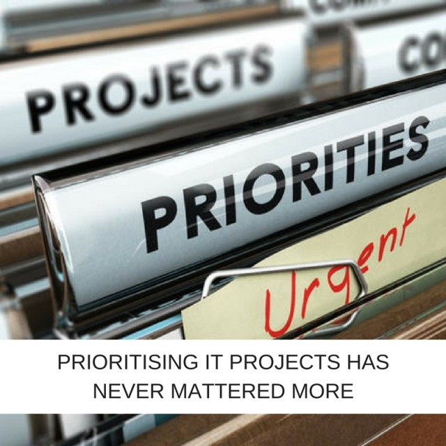 Prioritising IT projects has never mattered more