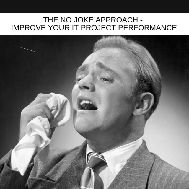 The-No-Joke-Approach---Improve-IT-Project-Performance