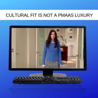 Cultural-fit-is-not-a-PMaaS-luxury