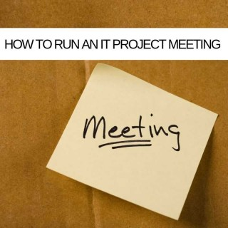 How-to-run-an-IT-project-meeting