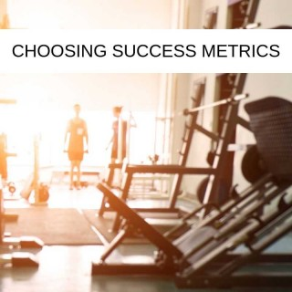 Choosing-success-metrics