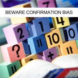 Beware Confirmation Bias. New Year, New IT Project Manager You - Part 2