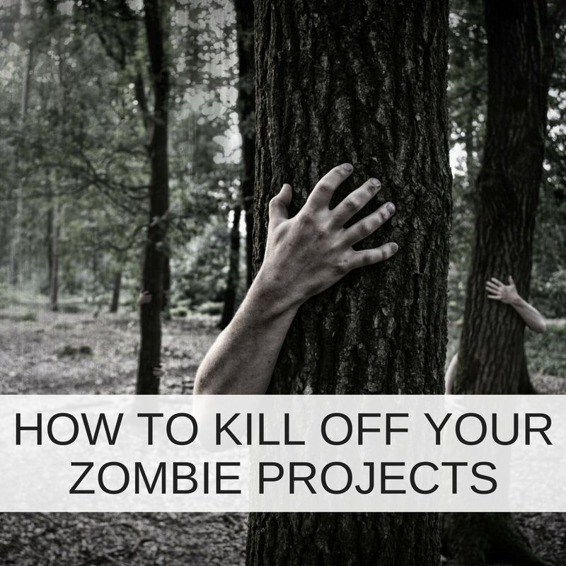 This Halloween: how to kill off your zombie projects - Stoneseed