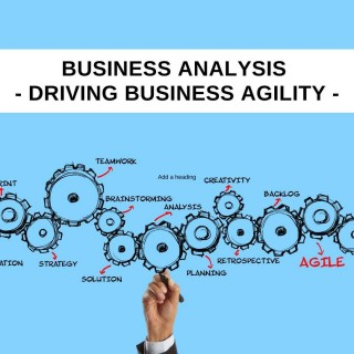 Business Analysis - Driving business agility through the Covid pandemic