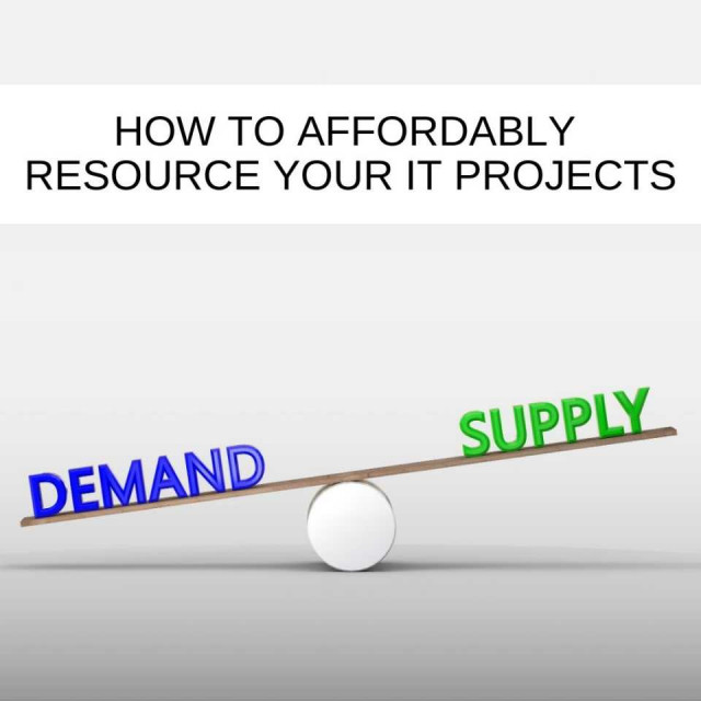 how-to-affordably-resource-your-IT-Projects