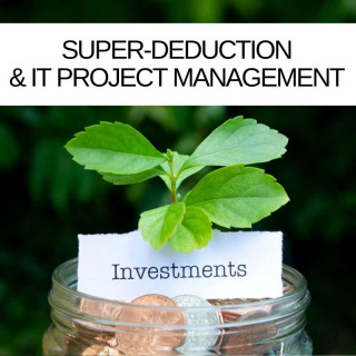 Super-Deduction - How IT Project Management can deliver investment led business recovery